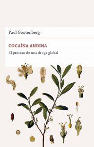 6. GOOTENBERG, Paul. Cocaína andina. El proceso de una droga global. Lima: Siniestra editores.